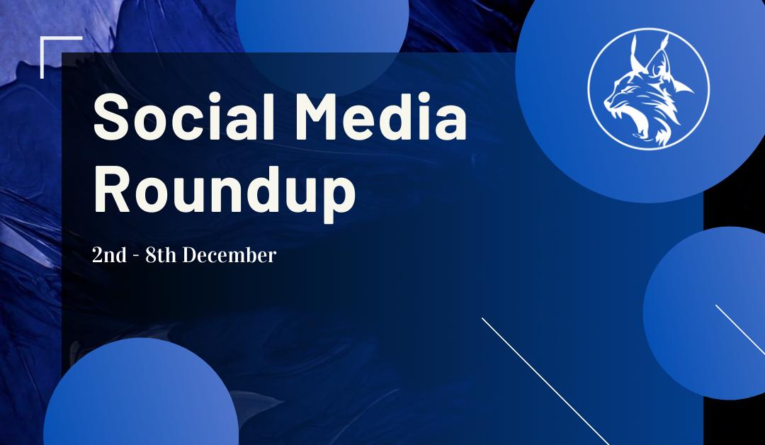 Social Media Roundup 2nd – 8th December